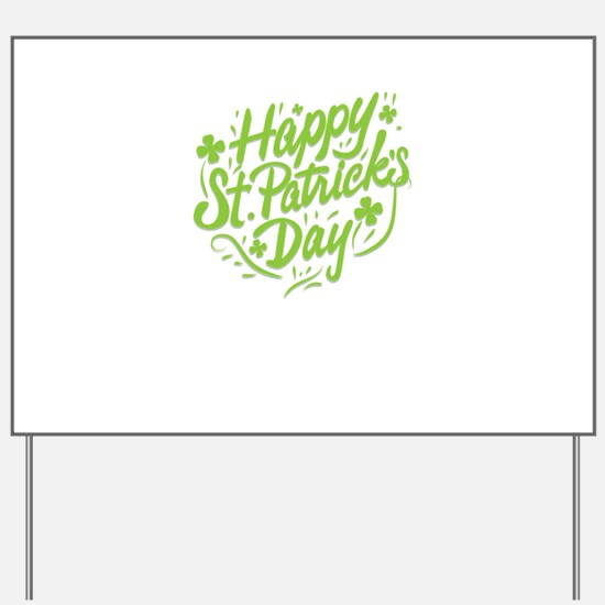 happy st patrick's day Yard Sign