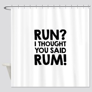 Run Rum Shower Curtain