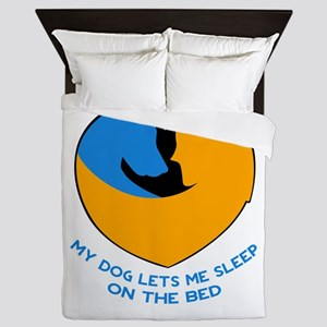 my dog lets me sleep on the bed Queen Duvet