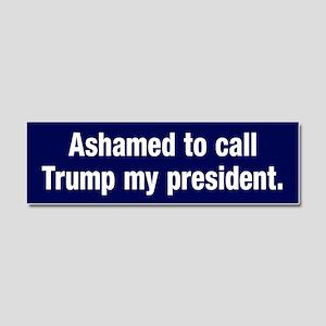 Ashamed Of Trump Car Magnet 10 X 3