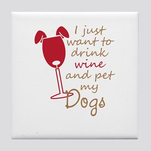 i just want to drink wine and pet my Tile Coaster
