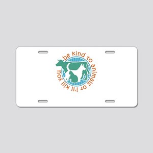 be kind to animals or i&#39 Aluminum License Plate