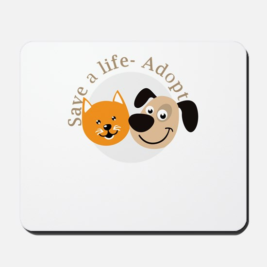 save a life - adopt Mousepad