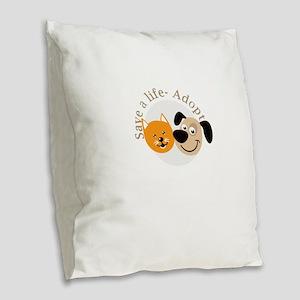 save a life - adopt Burlap Throw Pillow