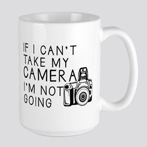 If I Can't Take My Camera... Mugs