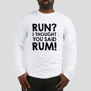 Run Rum Long Sleeve T-Shirt