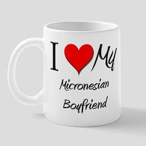 I Love My Micronesian Boyfriend Mug