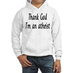 Thank God I'm an atheist Hooded Sweatshirt