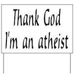 Thank God I'm an atheist Yard Sign