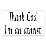 Thank God I'm an atheist Rectangle Sticker
