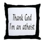 Thank God I'm an atheist Throw Pillow