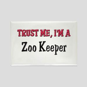Trust Me I'm a Zoo Keeper Rectangle Magnet
