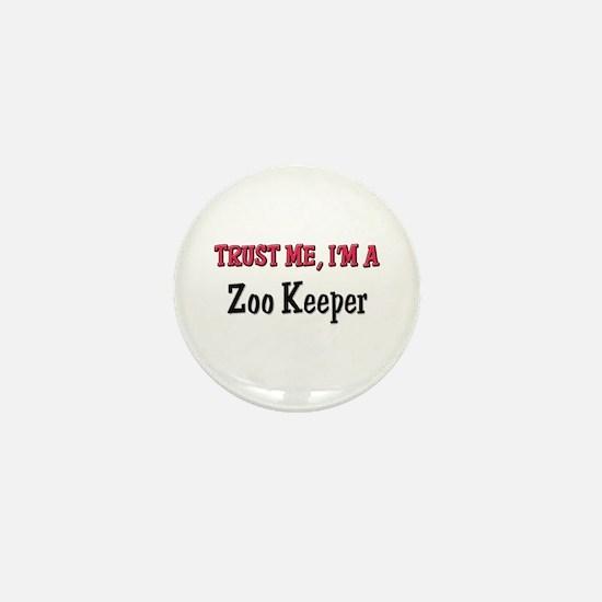 Trust Me I'm a Zoo Keeper Mini Button