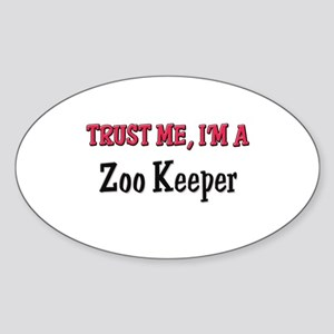 Trust Me I'm a Zoo Keeper Oval Sticker