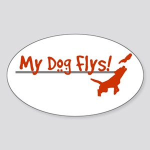 My Dog Flys Oval Sticker