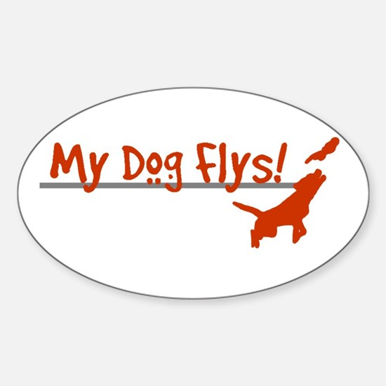 My Dog Flys Oval Decal