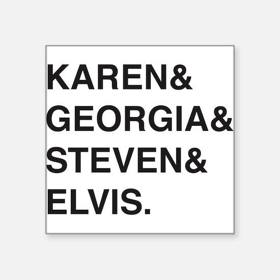 Karen & Georgia & Steven & Elvis Sticker