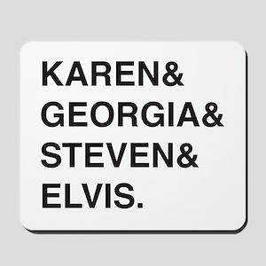 Karen & Georgia & Steven & Elvis Mousepad