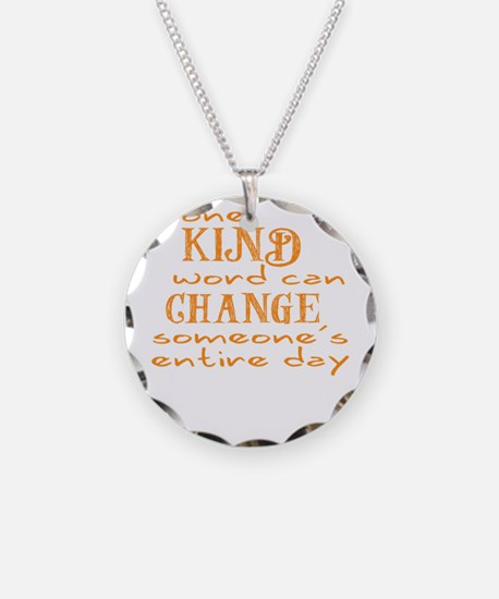 One Kind word can Change someones entire day Neckl
