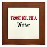 Trust Me I'm a Writer Framed Tile