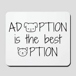 Adoption: Best Option Mousepad