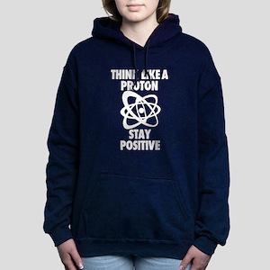 Think like a Proton stay Positive Sweatshirt