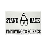 Stand Back I'm Trying To Science Rectangle Magnet