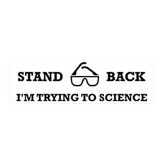 Stand Back I'm Trying To Science Wall Decal