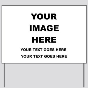 Your Photo and Text Here T Shirt Yard Sign