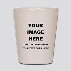 64af83ba6e40 Your Photo and Text Here T Shirt Shot Glass