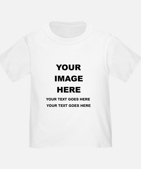 Your Photo and Text Here T Shirt T-Shirt
