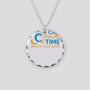 i can pause time, what's you Necklace Circle Charm