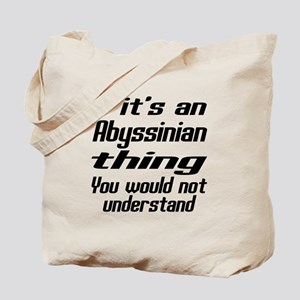 Abyssinian Thing You Would Not Understand Tote Bag