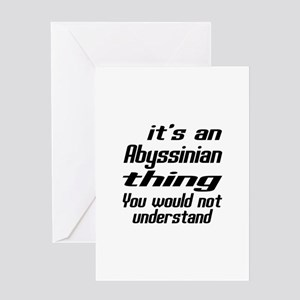 Abyssinian Thing You Would Not Under Greeting Card