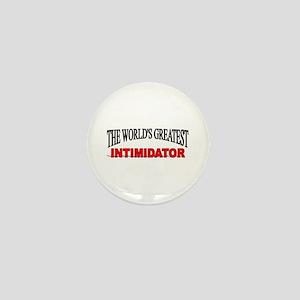 """""""The World's Greatest Intimidator"""" Mini Button"""