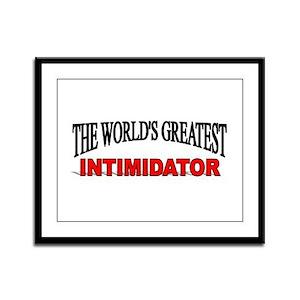 """The World's Greatest Intimidator"" Framed Panel Pr"