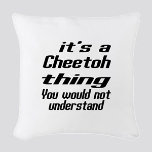 Cheetoh Thing You Would Not Un Woven Throw Pillow