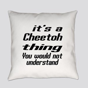 Cheetoh Thing You Would Not Unders Everyday Pillow
