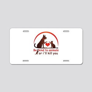be kind to animals Aluminum License Plate