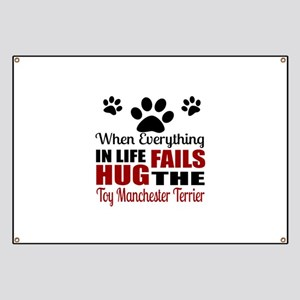 Hug The Toy Manchester Terrier Banner