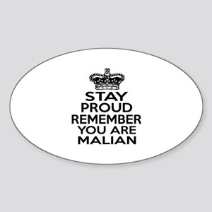 Stay Proud Remember You Are Malian Sticker (Oval)