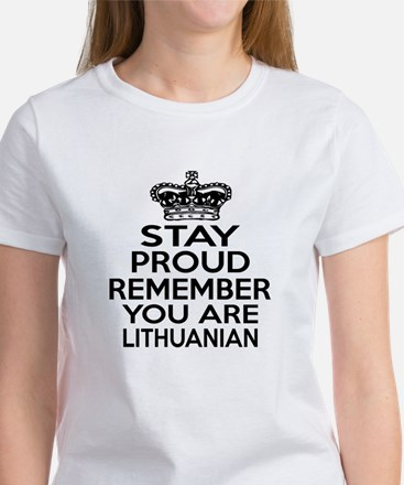 Stay Proud Remember You Are Lithua Women's T-Shirt