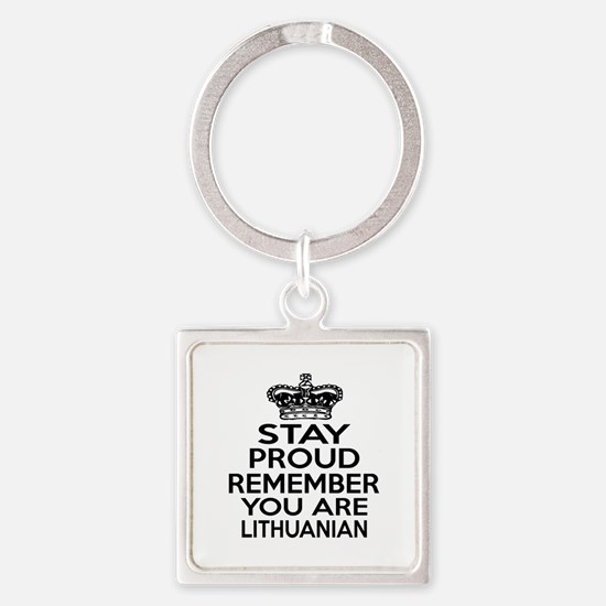 Stay Proud Remember You Are Lithua Square Keychain