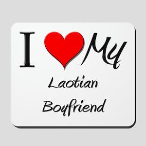 I Love My Laotian Boyfriend Mousepad