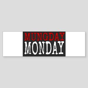 Mungday Monday Bumper Sticker
