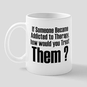 Addicted to Therapy Mug