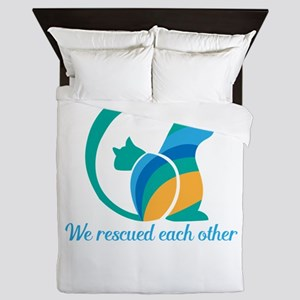 we rescued each other Queen Duvet