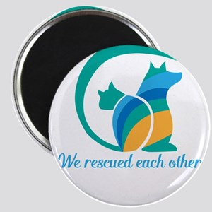 we rescued each other Magnets