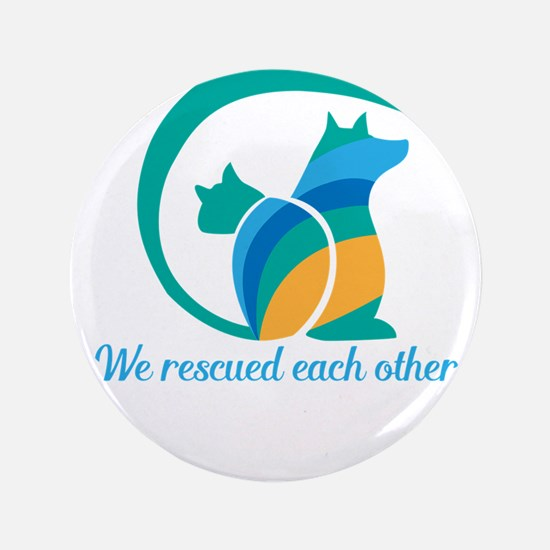we rescued each other Button