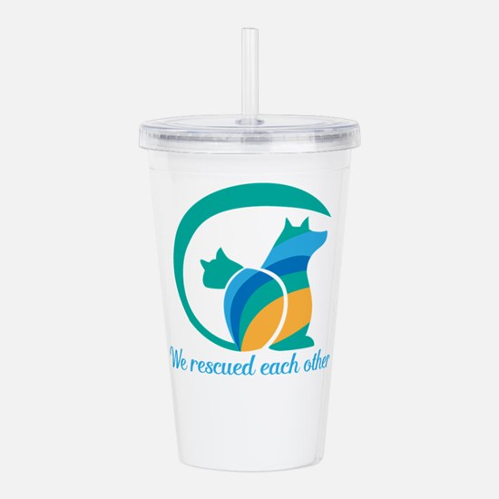 we rescued each other Acrylic Double-wall Tumbler
